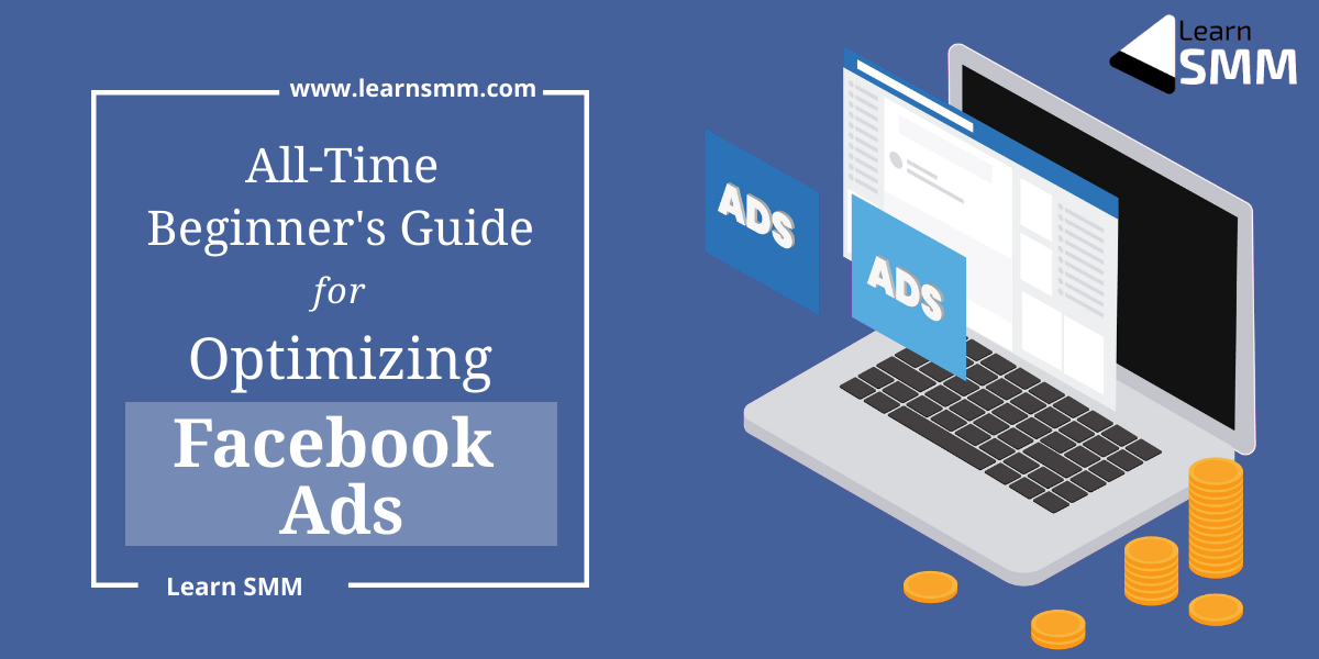 Optimizing Facebook Ads