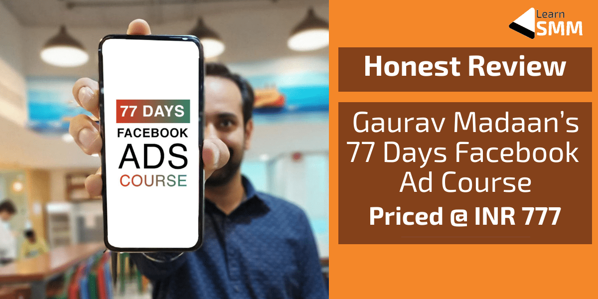 Gaurav Madaan Facebook Ad Course Review - Learn SMM