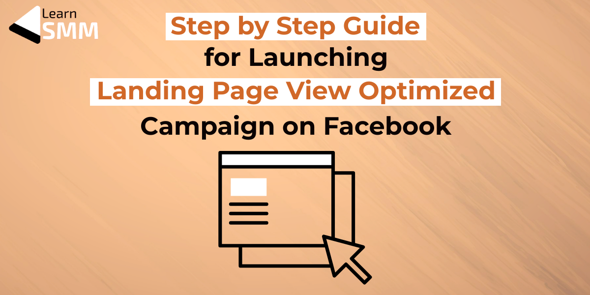 Guide to Launch Landing Page View Optimized Campaign on Facebook